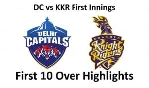 Dc vs KKR First Innings Hightlights 1 - 10 Overs