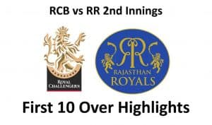 RCB vs RR 2nd Innings first 10 over highlights
