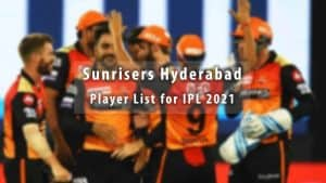 Sunrisers Player List for IPL 2021
